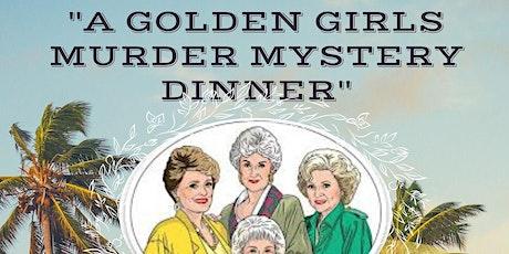 The Golden Girls Murder Mystery Dinner tickets