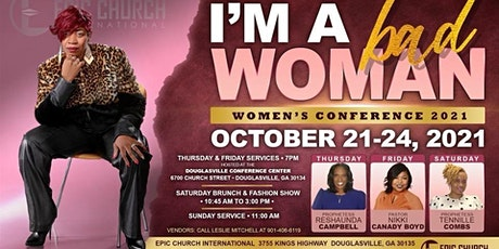 """""""I'm A Bad WOMAN,"""" Annual Women's Conference tickets"""