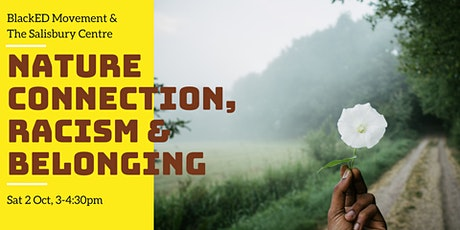 Nature connection, racism and belonging tickets