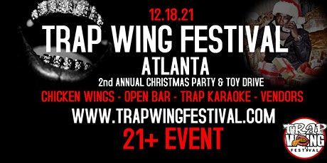 Trap Wing Festival Atlanta 2nd Annual Christmas Party & Toy Drive tickets