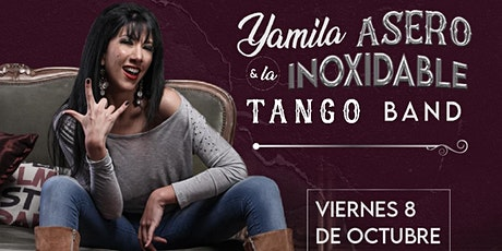 YAMILA ASERO & LA INOXIDABLE TANGO BAND entradas