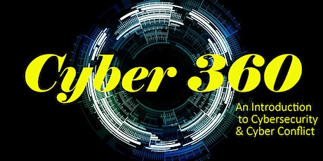 Cyber 360: An Introduction to Cybersecurity and Cyber Conflict tickets