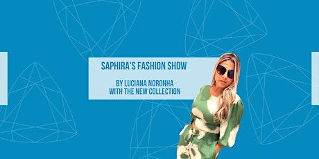 SAPHIRA' S FASHION SHOW -  SAPHIRA' S NEW COLLECTION tickets