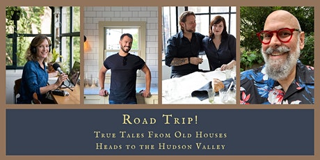 Road Trip! True Tales From Old Houses Heads to the Hudson Valley tickets