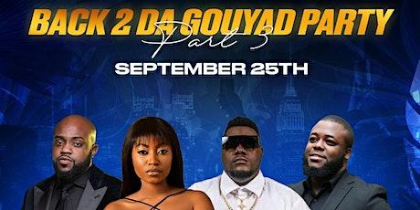 BACK 2 DA GOUYAD PARTY: FL TAKOEVER FT DJ J STYLE, LEOXDRUMZ, DWET BENI tickets