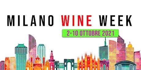 Milano Wine Week 2021 - Guida agli Eventi biglietti
