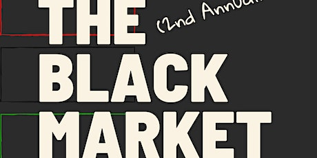The Second Annual Black Market tickets