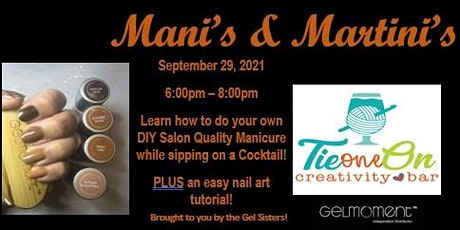Mani's & Martini's brought to you by the Gel Sisters! tickets