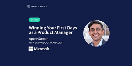 Webinar: Winning Your First Days as a PM by fmr Microsoft Sr PM tickets