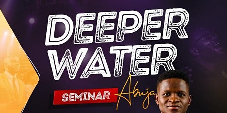 Deep Water Seminar - Abuja, Nigeria tickets