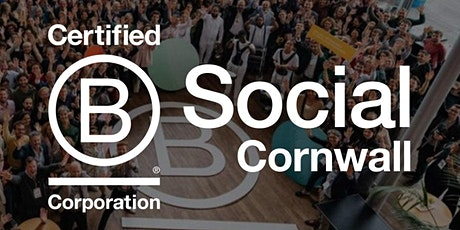 B Local Cornwall+ B Social - Using business as a force for good. tickets