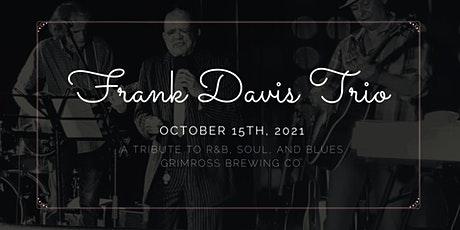 A Tribute to R&B, Soul, and Blues With Frank Davis Trio tickets