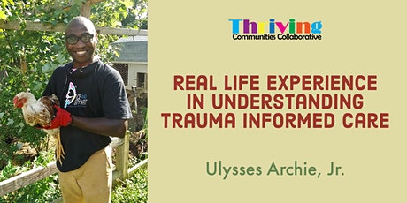 Real Life Experience in Understanding Trauma Informed Care tickets