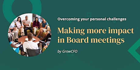 Overcoming your biggest personal challenges: Your impact at Board meetings tickets