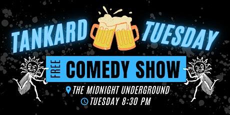 Tankard Tuesday Comedy Show @ The Midnight Underground tickets