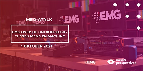 MediaTalk - EMG over de ontkoppeling tussen mens en machine tickets