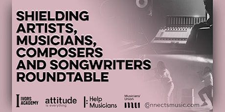 Shielding Artists, Musicians, Composers and Songwriters roundtable tickets
