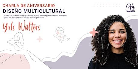 2do Aniversario +Mujeres en UX CR: Diseño multicultural - Yuls Walters entradas