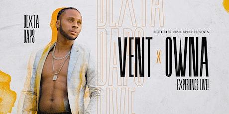 Dexta Daps Music Group presents   VENT X Owna Experience Live! Atlanta tickets