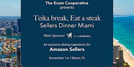 SellersDinner Miami Sponsored by teikametrics - Take a break, Eat a Steak! tickets