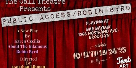 Public Access/ Robin Byrd tickets