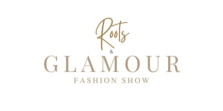 Roots and Glamour Fashion Show tickets
