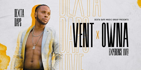 Dexta Daps Music Group presents   VENT X Owna Experience Live! Los Angeles tickets