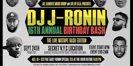 DJ J-Ronin 16th Annual Birthday Bash: The Live Mixtape Bash Edition tickets