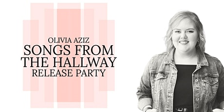 """Olivia Aziz """"Songs From The Hallway"""" Release Party tickets"""