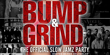 BUMP & GRIND THE OFFICIAL SLOW JAMZ PARTY tickets