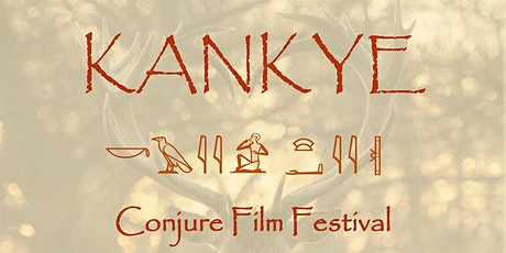 KANKYE - Conjure Film Festival tickets