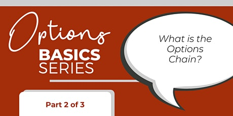 Options Basics Series (Part 2 of 3): What is the Options Chain? tickets