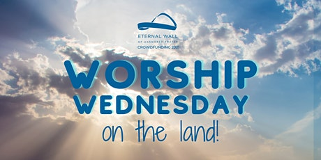 Worship Wednesday: On The Land! tickets