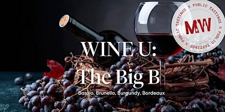 "Wine U: Barolo, Brunello, Burgundy, Bordeaux-The Big ""B"" of Wine tickets"