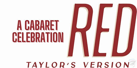RED (Taylors Version) A Cabaret Celebration tickets