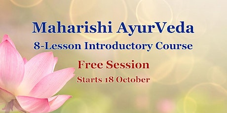 Maharishi AyurVeda 8-Lesson Introductory Course - Free Session tickets