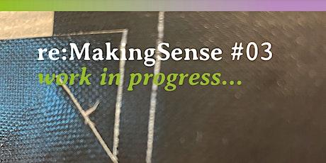 Work In Progress - reMaking Senses biglietti