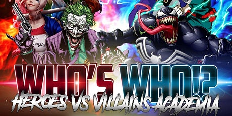 WHOS WHO !? - HEROES VS VILLAINS ACADEMIA ( HALLOWEEN COLLEGE PARTY ) tickets
