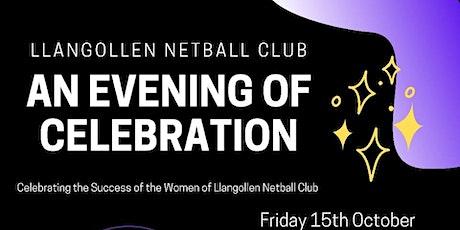 An Evening of Celebration - Llangollen Netball Club tickets
