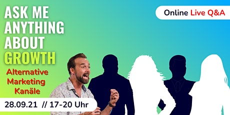 Ask Me Anything about Growth: Alternative Marketing Kanäle Tickets