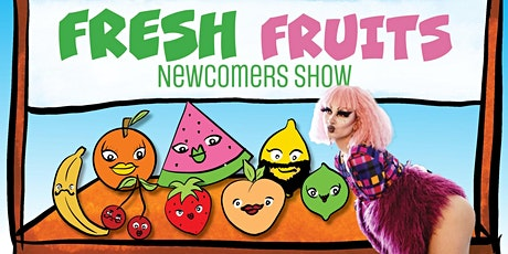 Fresh Fruits - Drag/Talk Show tickets
