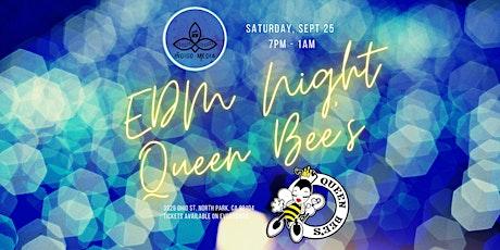 Queen Bee's EDM Night with Natalya Michelle &  INDIGO MEDIA tickets