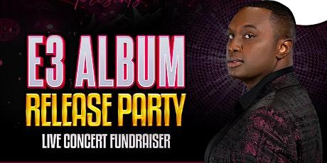 E3 Album Relese Party & Concert Fundraiser tickets