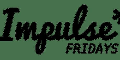 Impulse Fridays tickets