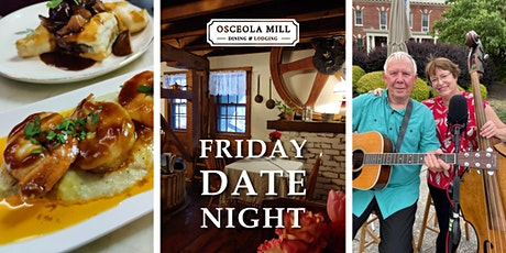 """""""Friday Date Night"""" At The Historic Osceola Mill   Dinner Special tickets"""
