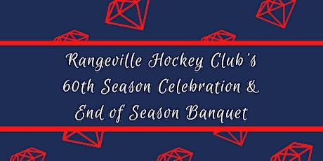 Rangeville Hockey Club's 60th Season Celebration & End of Season Banquet tickets