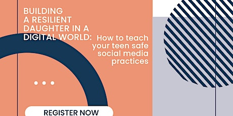 Building A Resilient Daughter In A Digital World:How To Teach Your Teen Saf tickets
