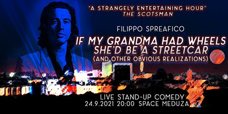 If my grandma had wheels she'd be a streetcar - Stand Up Comedy from Italy biglietti