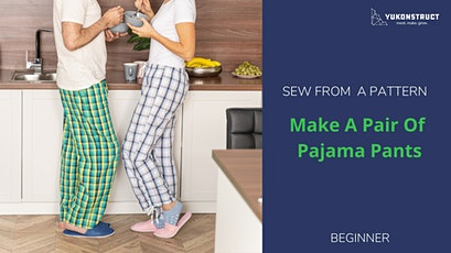 Sew Pajama Pants - Sew From A Pattern tickets