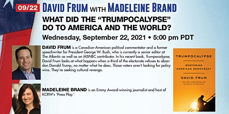 """David Frum: What did the """"Trumpocalypse"""" do to America and the World? tickets"""